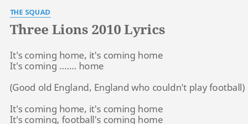Three Lions  Lyrics By The Squad Its Coming Home Its