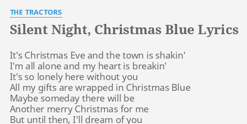 Someday At Christmas Lyrics.Silent Night Christmas Blue Lyrics By The Tractors It S