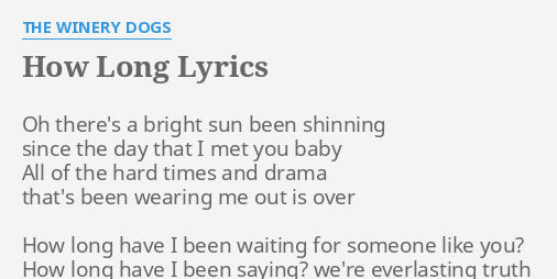How Long Lyrics By The Winery Dogs Oh Theres A Bright