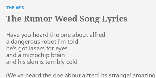 The Rumor Weed Song Lyrics By The W S Have You Heard The