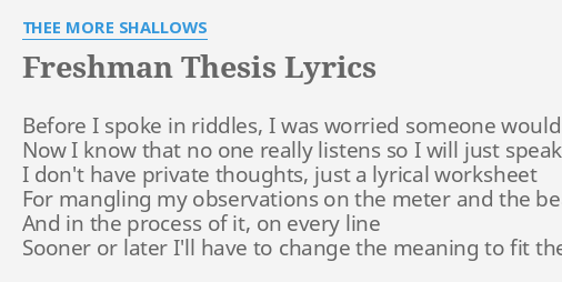thee more shallows freshman thesis lyrics