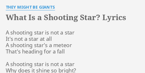 LYRICS By THEY MIGHT BE GIANTS A Shooting Star Is