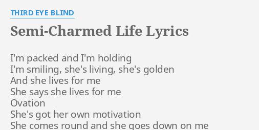 SEMI-CHARMED LIFE\