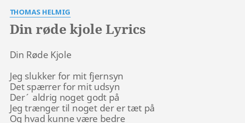 Din Røde Jeg Lyrics Helmig Thomas By Kjole gFWcrqwHg