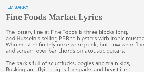 Fine Foods Market Lyrics By Tim Barry The Lottery Line At