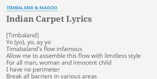 """INDIAN CARPET"" LYRICS by TIMBALAND & MAGOO: Yo , yo, ay."
