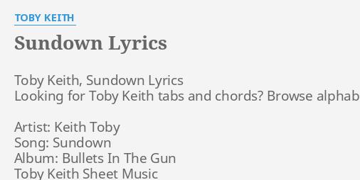 Sundown Lyrics By Toby Keith Toby Keith Sundown Lyrics