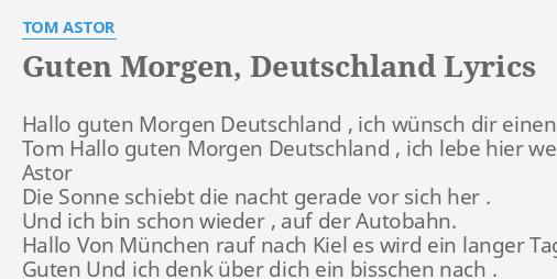 Guten Morgen Deutschland Lyrics By Tom Astor Hallo Guten