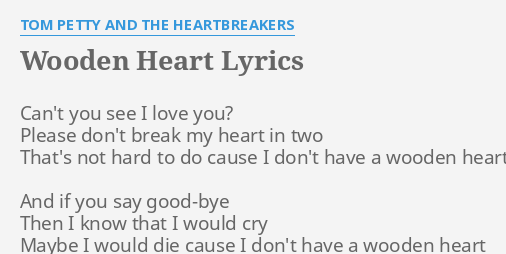 Wooden Heart Lyrics By Tom Petty And The Heartbreakers Cant You