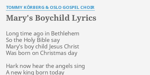 """""""MARY'S BOYCHILD"""" LYRICS by TOMMY KÖRBERG & OSLO GOSPEL CHOIR: Long time ago in..."""