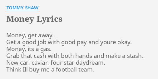 Money Lyrics By Tommy Shaw Get Away