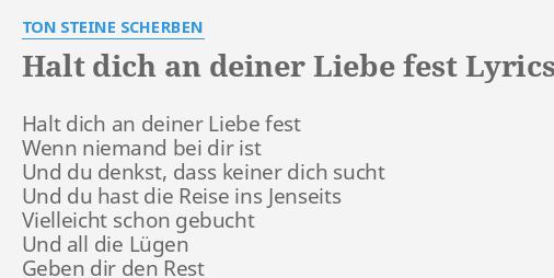 Halt Dich An Deiner Liebe Fest Lyrics By Ton Steine Scherben Halt Dich An Deiner