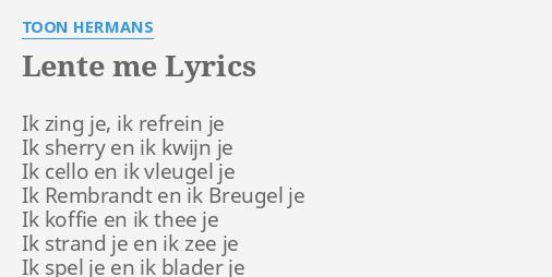Lente Me Lyrics By Toon Hermans Ik Zing Je Ik