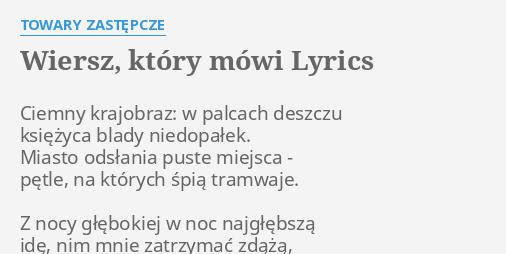 Wiersz Który Mówi Lyrics By Towary Zastępcze Ciemny