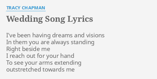 WEDDING SONG LYRICS By TRACY CHAPMAN Ive Been Having Dreams