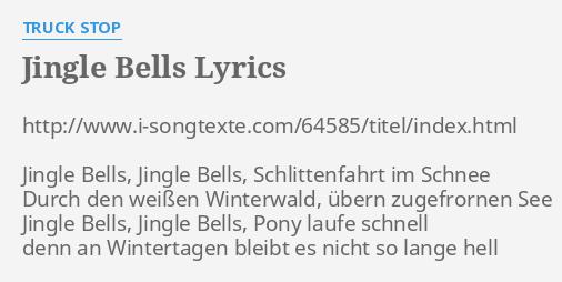 """JINGLE BELLS"""" LYRICS by TRUCK STOP: http://www.i-songtexte.com/64585/t**el/index.html  Jingle Bells, Jingle..."""