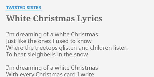 white christmas lyrics by twisted sister im dreaming of a - Im Dreaming Of A White Christmas Lyrics