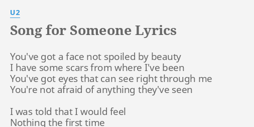 Song For Someone Lyrics By U2 You Ve Got A Face