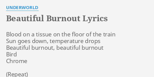 Beautiful burnout lyrics by underworld blood on a tissue beautiful burnout lyrics by underworld blood on a tissue stopboris Gallery