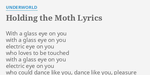Holding the moth lyrics by underworld with a glass eye holding the moth lyrics by underworld with a glass eye stopboris Gallery