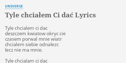 Tyle Chcialem Ci Dac Lyrics By Universe Tyle Chcialem Ci Dac