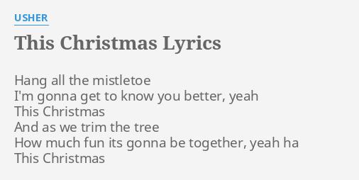 this christmas lyrics by usher hang all the mistletoe - Lyrics To This Christmas