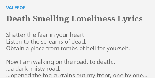 DEATH SMELLING LONELINESS