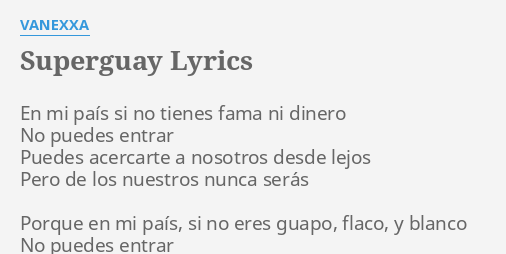 Superguay Lyrics By Vanexxa En Mi Pais Si 'el vítor' y 'albertano' se enfrentan al cibernético y el hijo de octagón con sus identidades de luchadores. flashlyrics