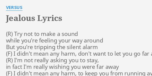 Jealous Lyrics By Versus Try Not To Make