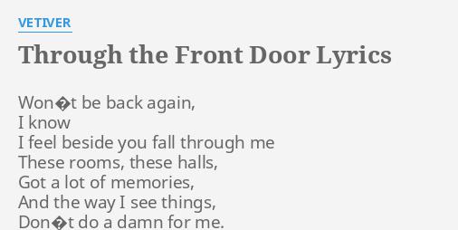 THROUGH THE FRONT DOOR\