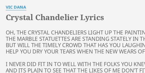 Crystal chandelier lyrics by vic dana oh the crystal chandeliers crystal chandelier lyrics by vic dana oh the crystal chandeliers aloadofball Gallery