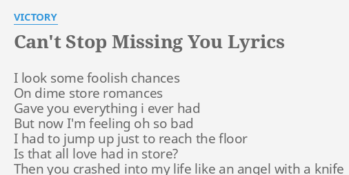 Cant Stop Missing You Lyrics By Victory I Look Some Foolish
