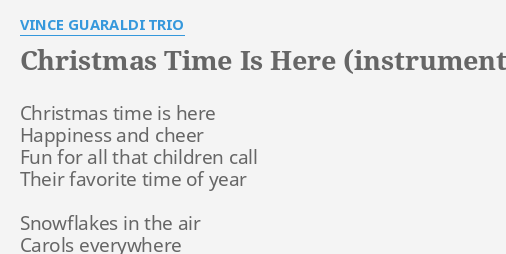 christmas time is here instrumental lyrics by vince guaraldi trio christmas time is here - Vince Guaraldi Christmas Time Is Here