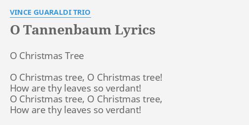 Tannenbaum Lyrics.O Tannenbaum Lyrics By Vince Guaraldi Trio O Christmas Tree O