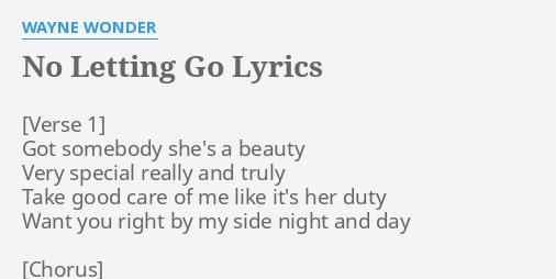 No Letting Go Lyrics By Wayne Wonder Got Somebody Shes A
