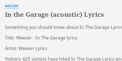 In The Garage Acoustic Lyrics By Weezer Something You Should Know