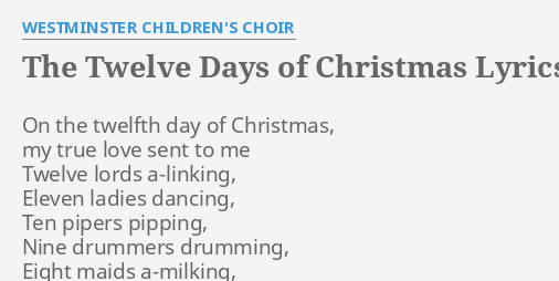 12 Days Of Christmas Lyrics.The Twelve Days Of Christmas Lyrics By Westminster