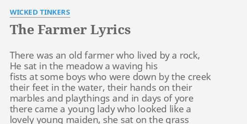 The Farmer Lyrics By Wicked Tinkers There Was An Old