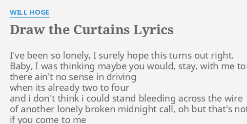Draw the curtains lyrics by will hoge ive been so lonely draw the curtains lyrics by will hoge ive been so lonely stopboris Images