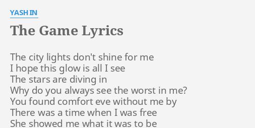 The Game Lyrics By Yashin The City Lights Don T