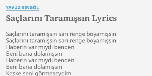 Saclarini Taramissin Lyrics By Yavuz Bingol Saclarini Taramissin