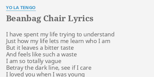 BEANBAG CHAIR LYRICS By YO LA TENGO I Have Spent My