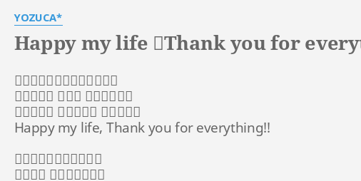 happy my life thank you for everything lyrics by yozuca