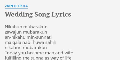 WEDDING SONG LYRICS By ZAIN BHIKHA Nikahun Mubarakun Zawajun