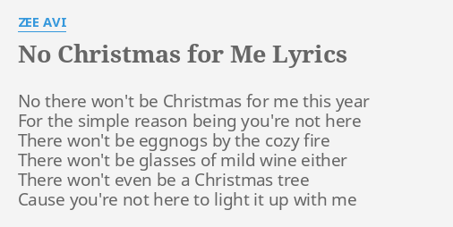 Christmas To Me Lyrics.No Christmas For Me Lyrics By Zee Avi No There Won T Be