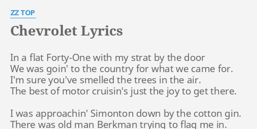 Chevrolet Lyrics By Zz Top In A Flat Forty One